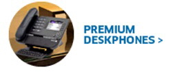 See all the NEW Premium Deskphones! Click Here......